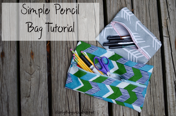 Simple Pencil Bag Tutorial