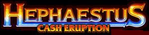Hephaestus: Cash Eruption