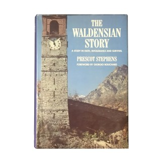 The Waldensian Story by Prescot Stephens