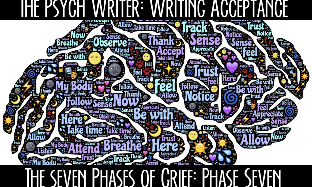The Psych Writer: Grief – Phase Seven: Acceptance