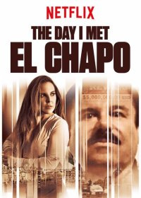 The Day I Met El Chapo 2