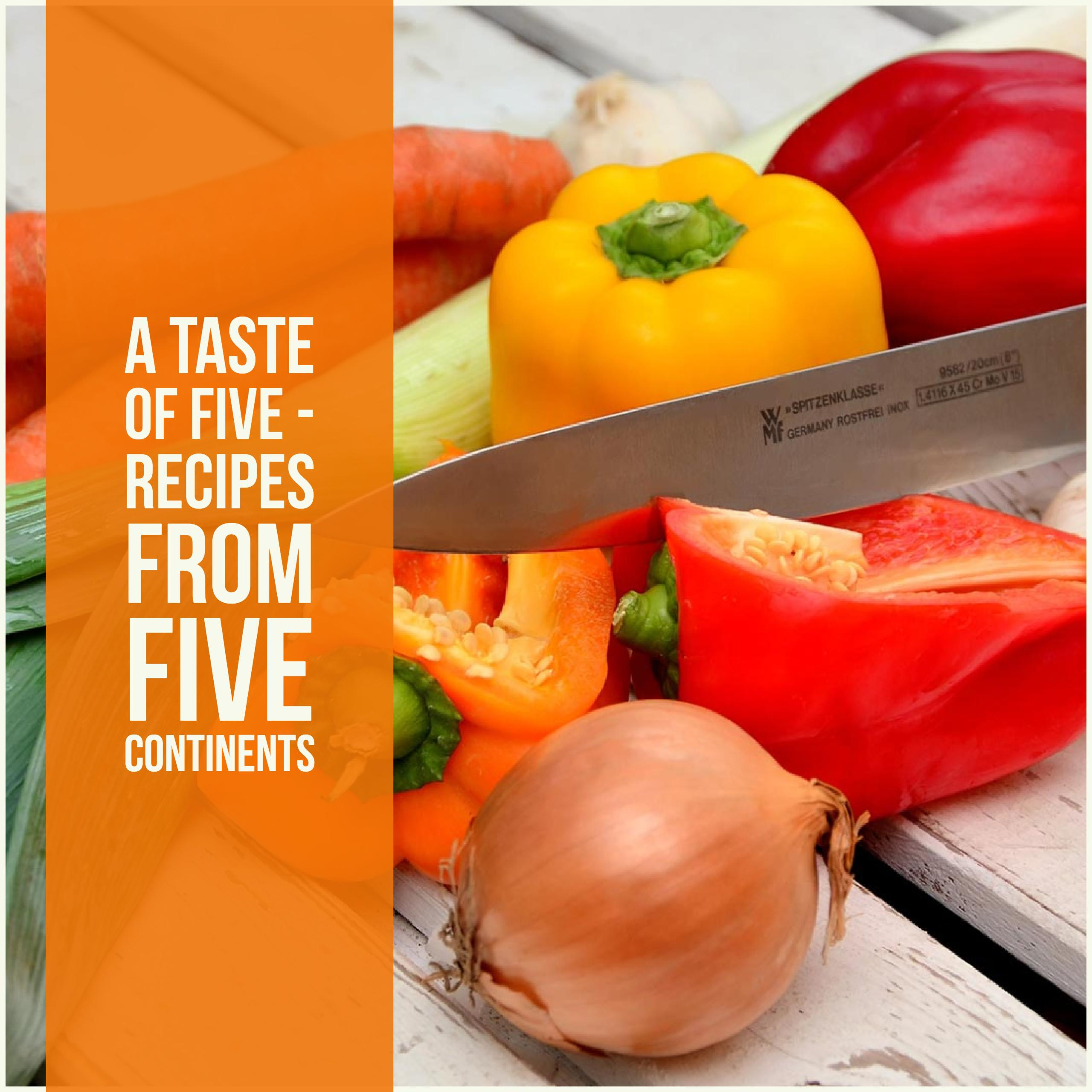 A Taste Of Five – Recipes From Five Continents