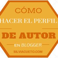 Cómo hacer el perfil de autor en  blogger