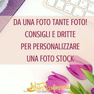 Da una foto tante foto! Consigli e dritte per personalizzare una foto stock