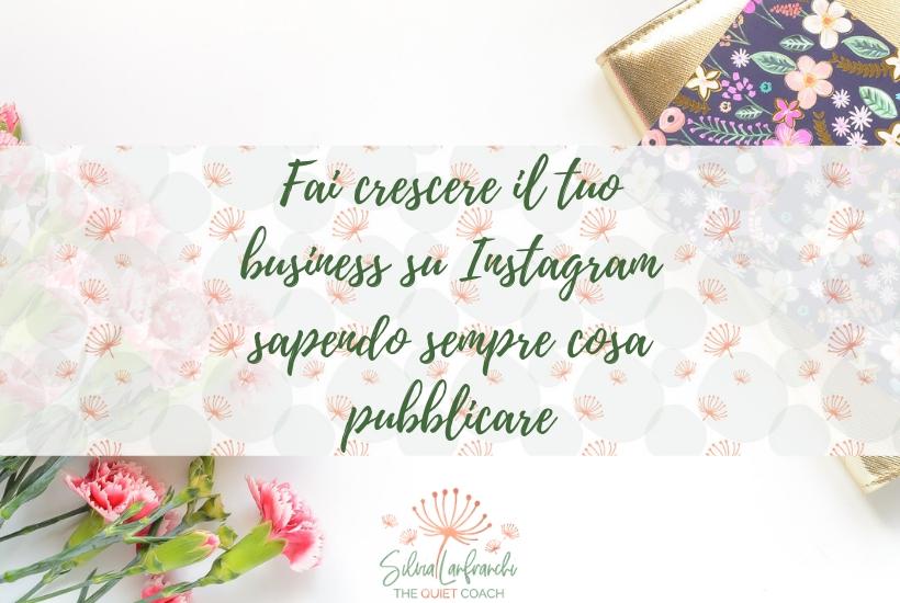 Fai crescere il tuo business su Instagram sapendo sempre cosa pubblicare - blog Silvia Lanfranchi