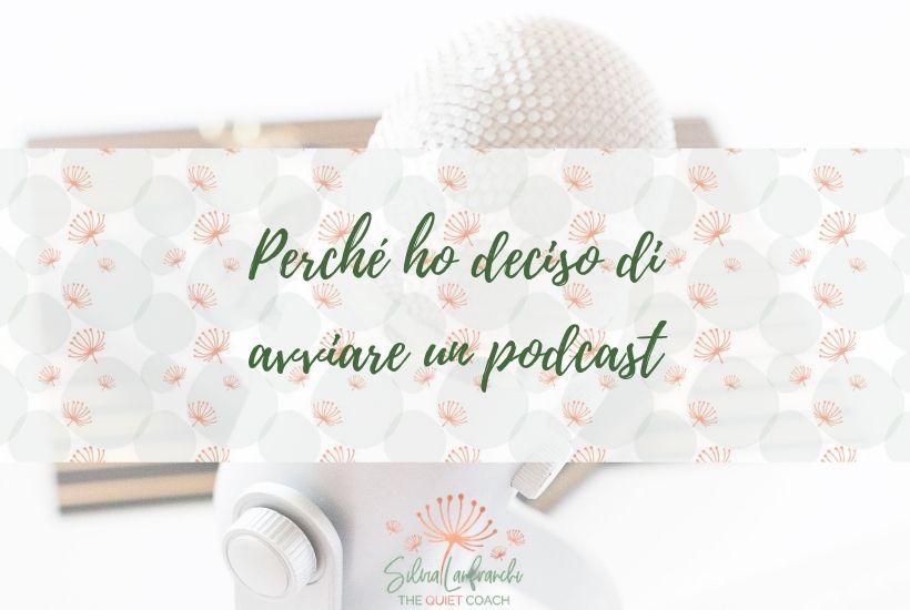 Perché ho avviato il mio podcast - Silvia Lanfranchi