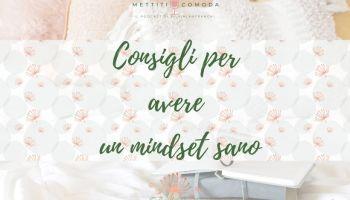 Consigli-per-avere-un-mindset-sano-mettiti-comoda-podcast-silvia-lanfranchi