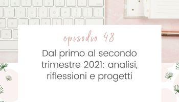 Dal-primo-secondo-trimestre-2021-analisi-riflessioni-progetti