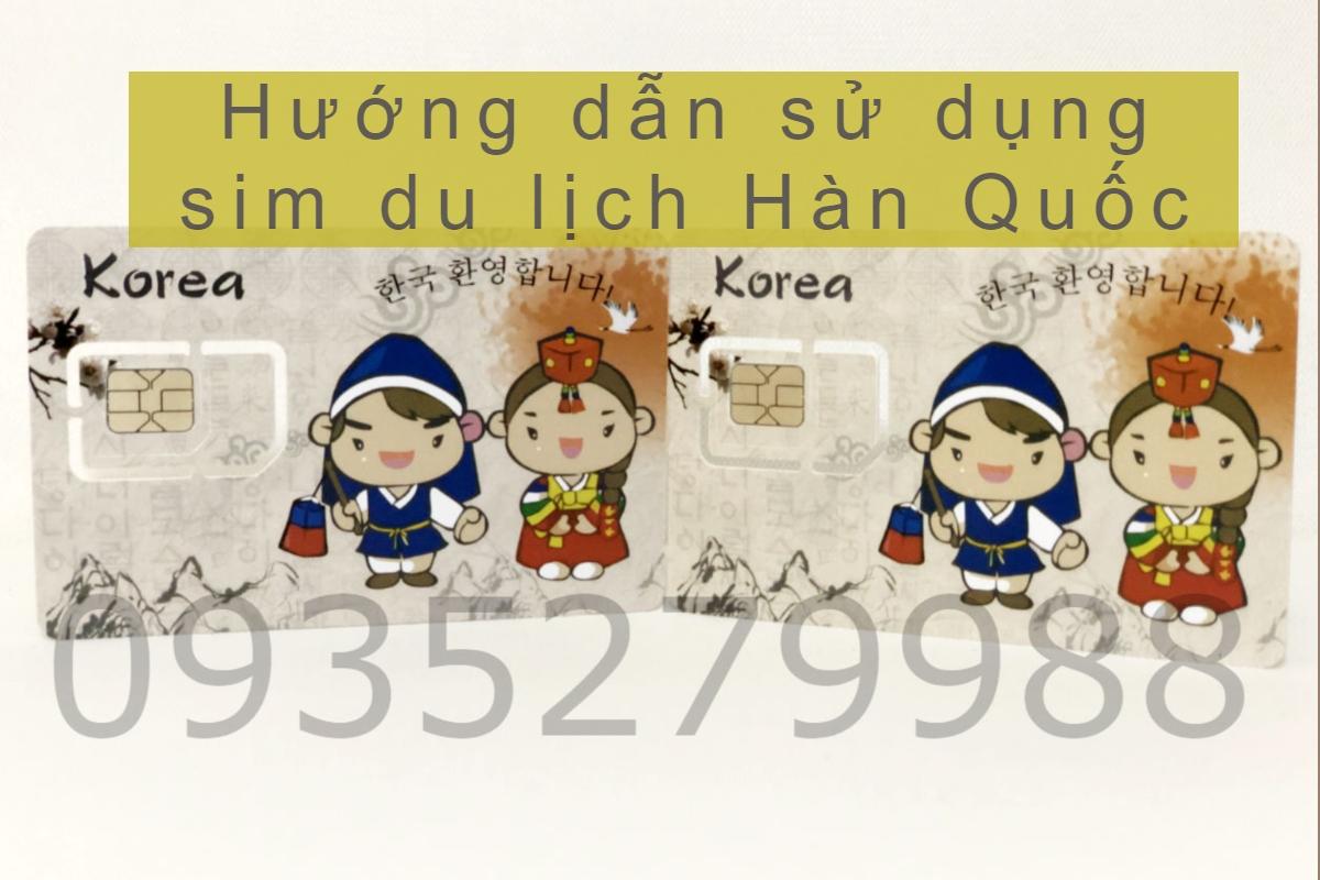 Hướng dẫn sử dụng sim du lịch Hàn Quốc