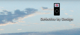 defective by d esign - my favorite ipod name
