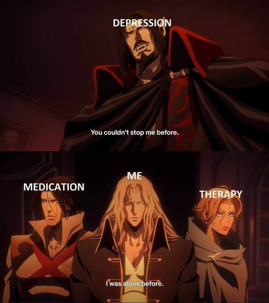 """Animated images: A picture of Dracula, labeled """"DEPRESSION"""" and saying """"You couldn't stop me before"""", then a picture of three people labeled """"Medication"""", """"me"""" and """"therapy"""" and the person labeled """"me"""" is saying """"I was alone before""""."""