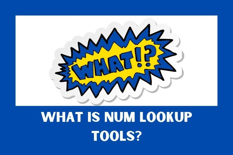 What Is Num Lookup Tools