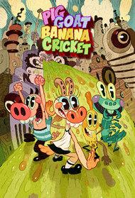 Pig Goat Banana Cricket episodes (TV Series 2015 - 2017)