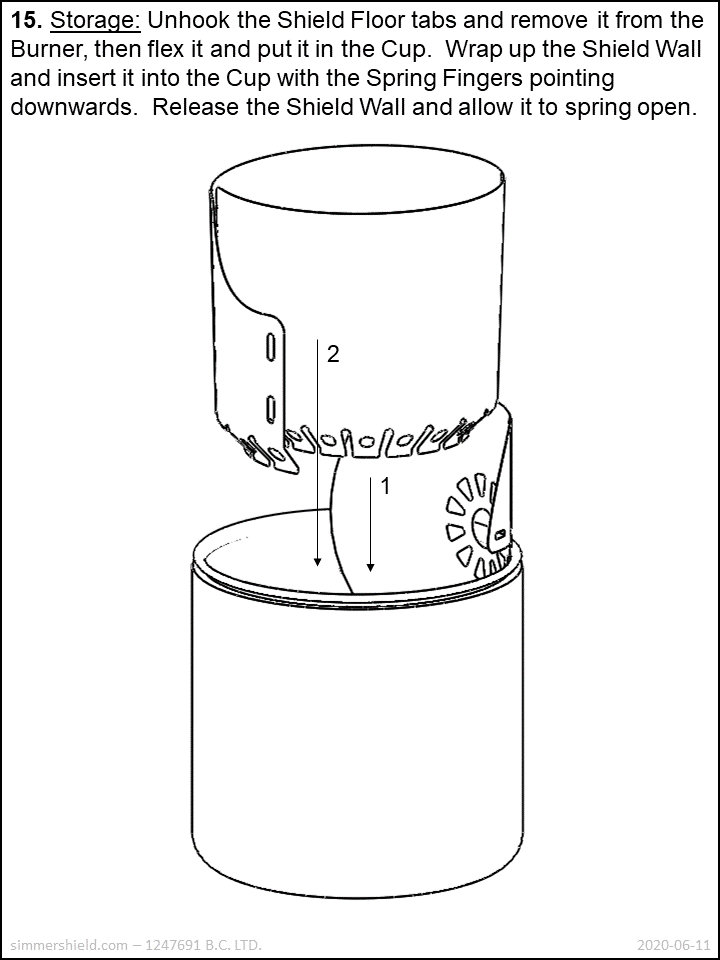to store, flex the shield floor into the cup along the wall, then roll up the shield wall and insert it into the cup with the spring fingers pointing down