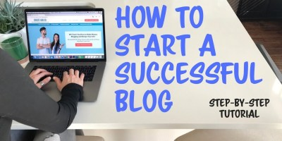 How to Start a Successful Blog (Powerful Guide to Make You Rich)