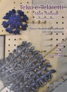 Libro telai e telaietti mon amour ... di Maria Gio - Vol. II