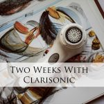 TWO WEEKS WITH CLARISONIC