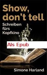 Show, don't tell – Schreiben fürs Kopfkino Simone Harland als Epub-Datei