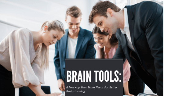 Brain tools The free app your team needs for more innovative thinking