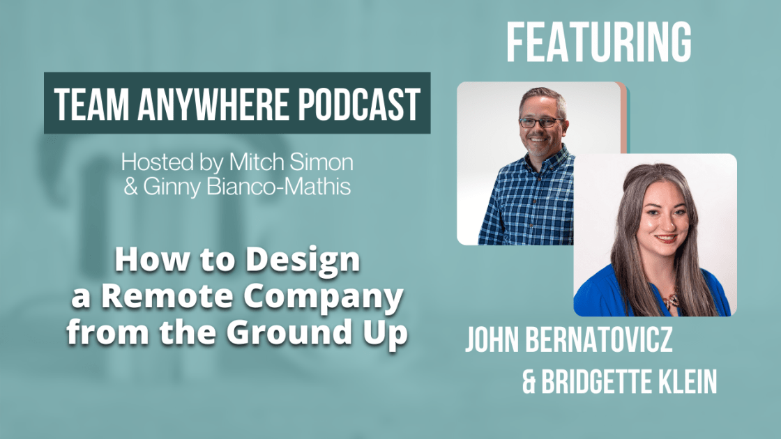 how to design a remote company from the ground up episode 1 team anywhere leadership podcast