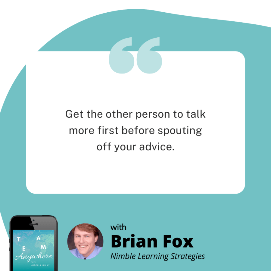 Get the other person to talk more first before spouting off your advice
