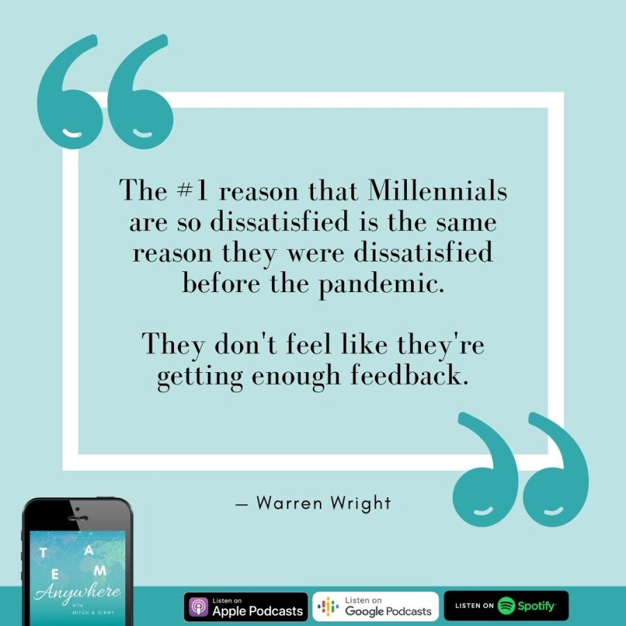 The #1 reason that Millennials are so dissatisfied, is the same reason they were dissatisfied before the pandemic. They don't feel like they're getting enough feedback. coach your multi-generational team Teamwork Quotes Leadership Tips for 2021