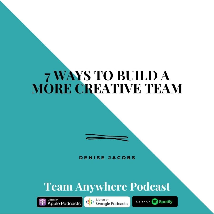 7 ways to build a more creative team get in touch with your own creativity, role model the way, develop your curiosity and pretend to not be the expert, fail, seek surprise understand the mechanics of creative flow, leverage the power of play