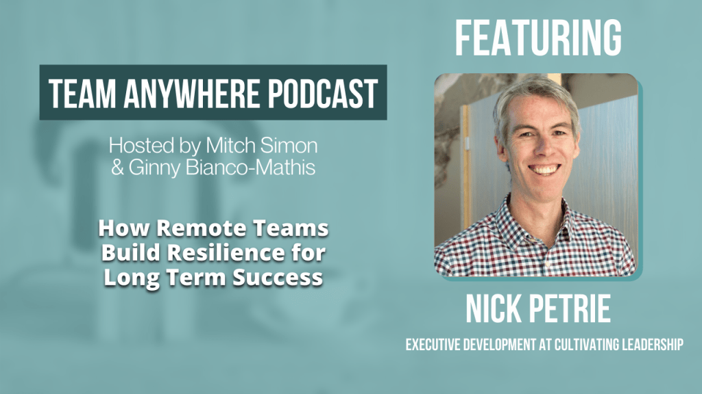 Build Resilience on Remote Teams Leadership Podcast