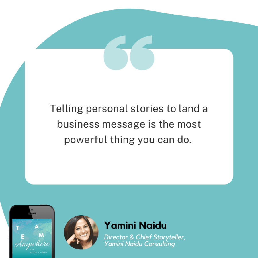 """""""Telling personal stories to land a business message is the most powerful thing you can do"""" Business-Storytelling-Yamini-Baidu-ep-35-team-anywhere-leadership-podcast-1"""