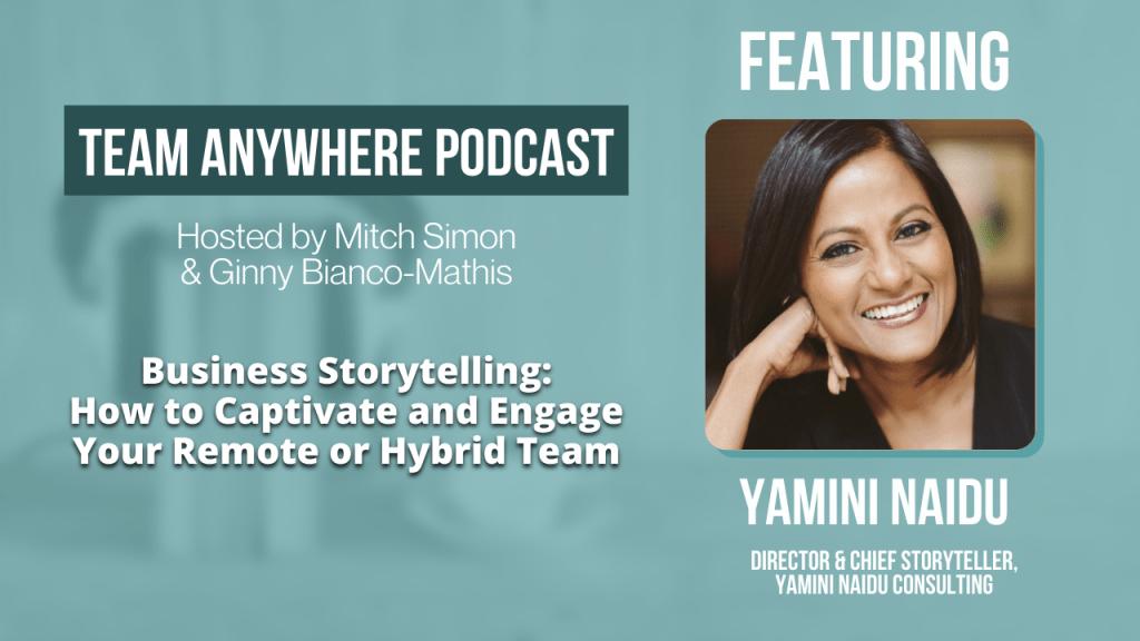 Business Storytelling ep 25 Team Anywhere Leadership Podcast Yamini Baidu