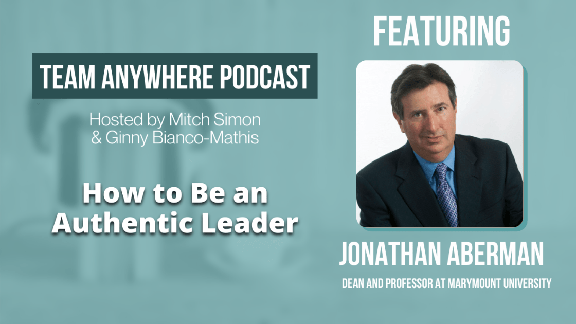how to be an authentic leader team anywhere leadership podcast episode 4