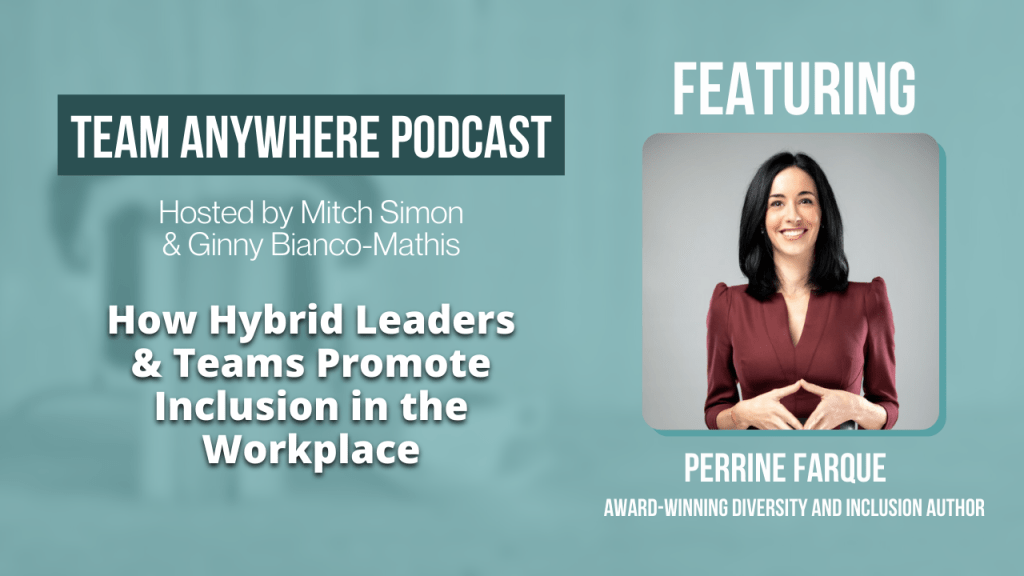 how hybrid leaders and teams promote inclusion in the workplace