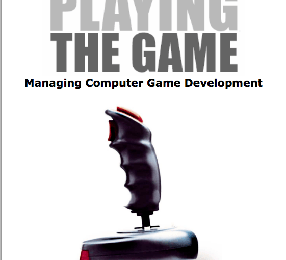 Playing the game – Managing Computer Game Development