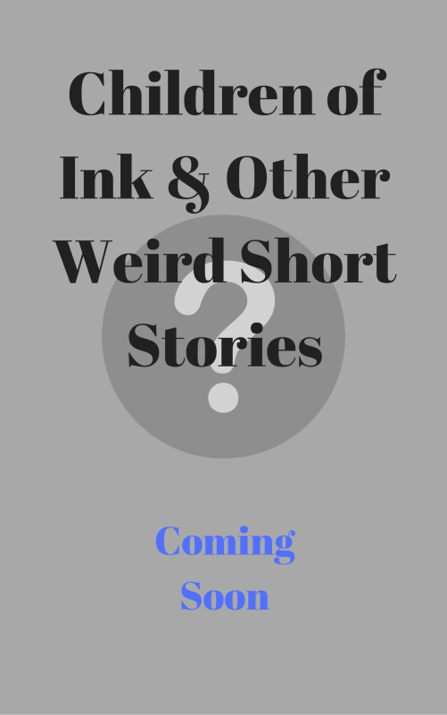 Children of Ink & Other Weird Short Stories