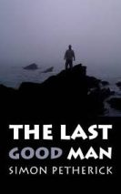 The Last Good Man Simon Petherick