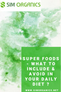 Super foods- what to include and avoid in your daily diet?