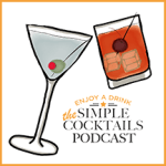 Simple Cocktails Podcast Episode 8
