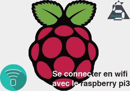Se connecter au WiFi avec le raspberry Pi 3