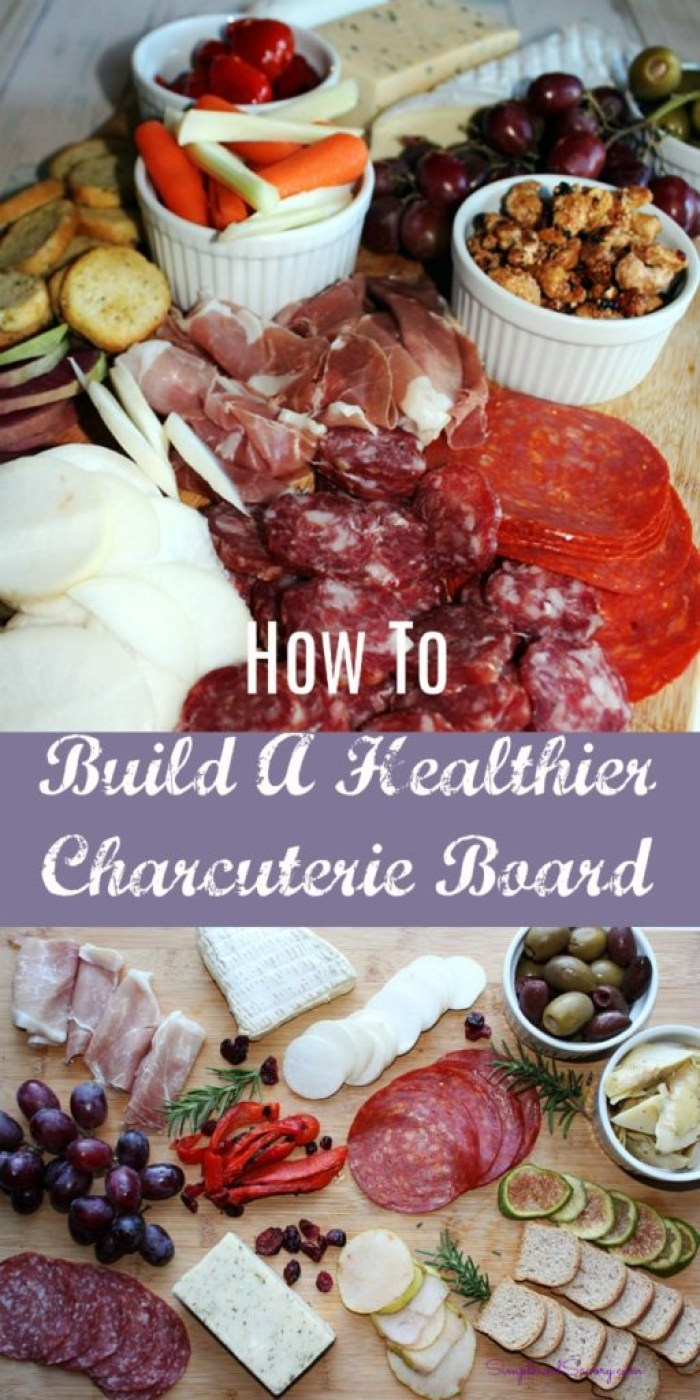 How to Build a Healthier charcuterie Board Simple And Savory