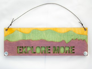 Explore More Text Sign with Mountains