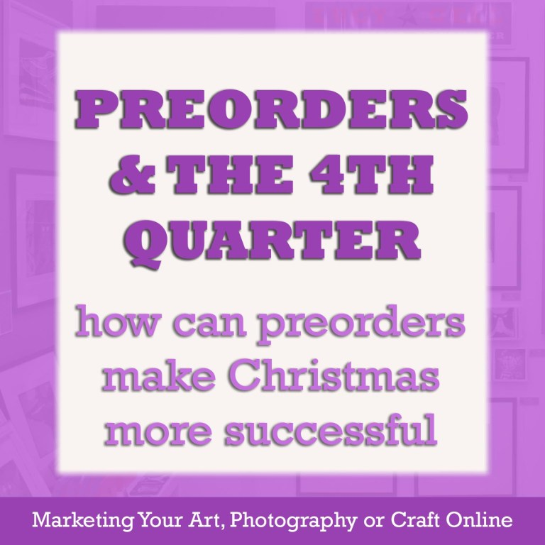 using preorders in your art business approaching the 4th quarter