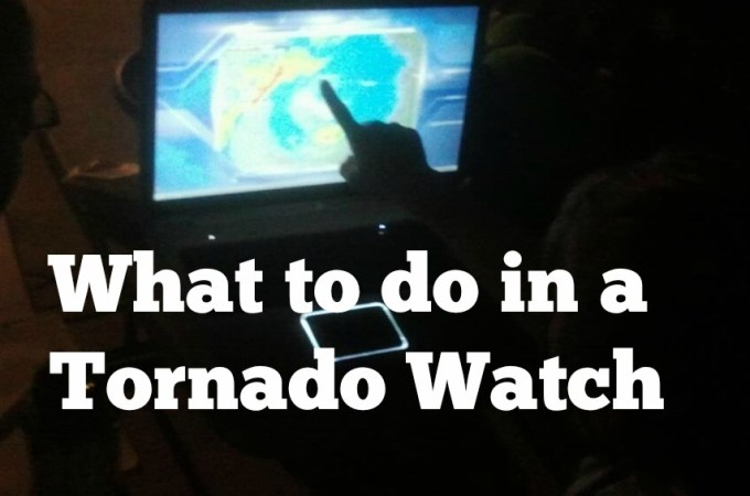 What to do in a Tornado Watch