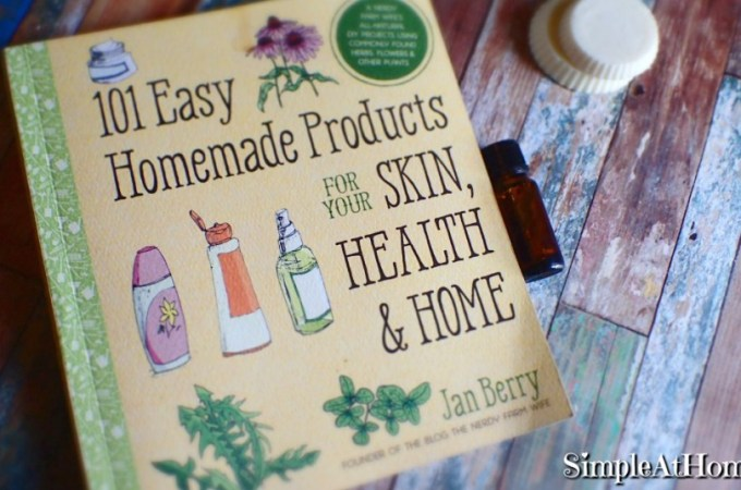 101 Easy Homemade Products for your Skin, Health, and Home Review and Giveaway