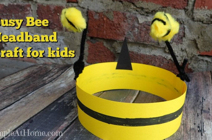 Busy Bee Headband Craft and Kids Spring Cleaning