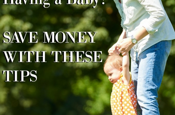10 Ways to Save Money When Having a Baby