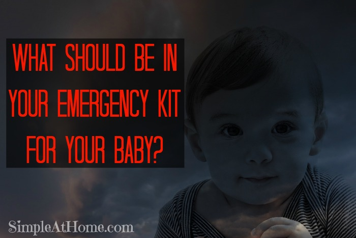 What should be in your emergency kit for your baby?
