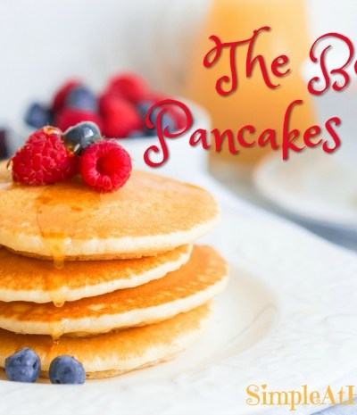 the best pancakes ever are soft, fluffy, and flavorful