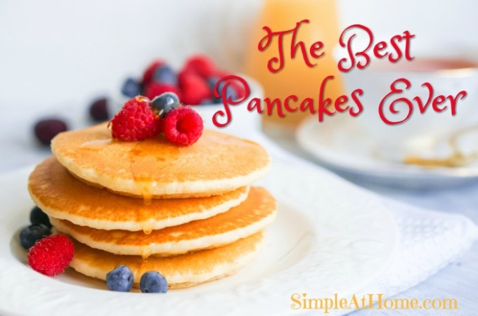 The Best Pancakes from Scratch