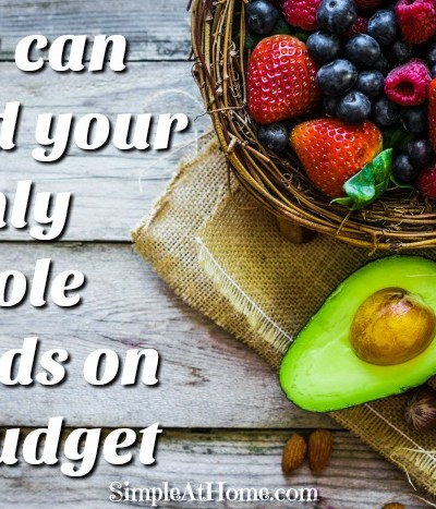 You can feed your family whole foods on a budget. Save money on whole foods.