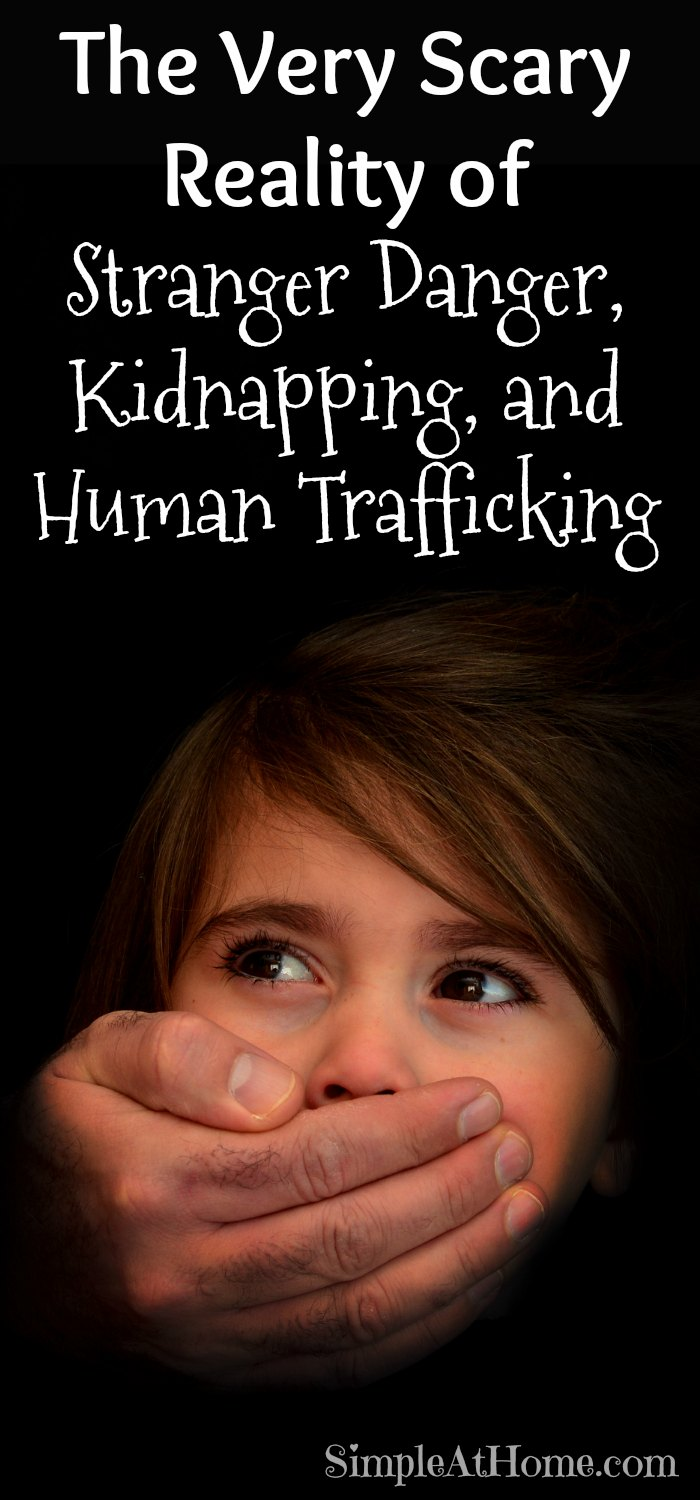 You think it wont happen to your family. Your kids are safe. Think again. The scary reality of stranger danger, kidnapping, and human trafficking.